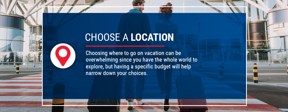 Choose a location for your vacation
