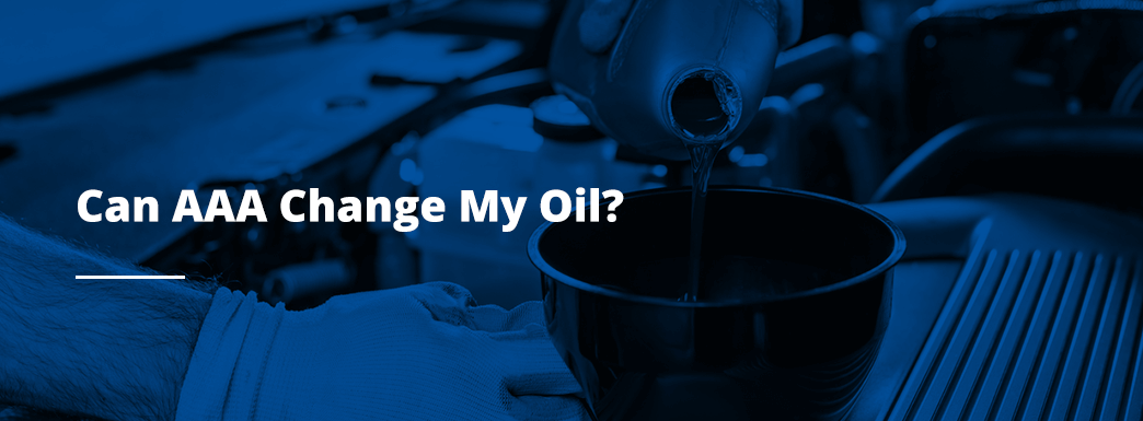 Can AAA Change My Oil